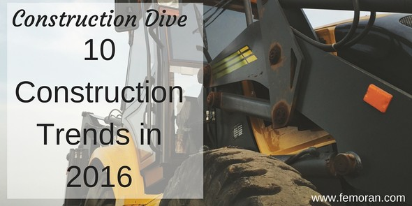 Construction Dive:  10 Construction Trends in 2016