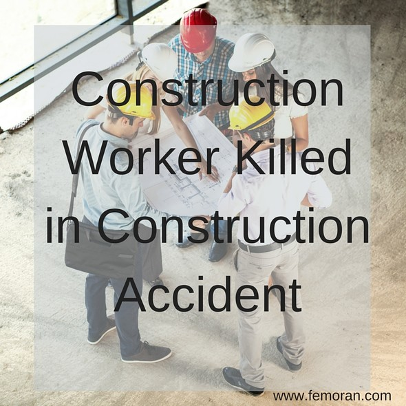 Construction Worker Killed in Construction Accident