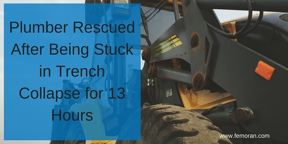 Plumber Rescued After Being Stuck in Trench Collapse for 13 Hours | www.femoran.com