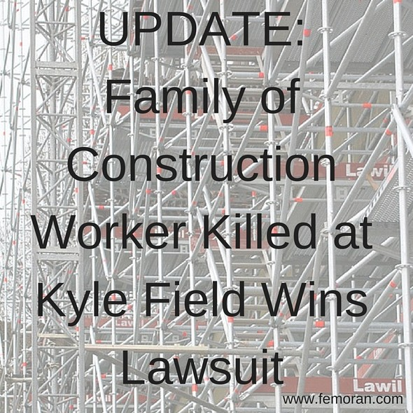 UPDATE:  Family of Construction Worker Killed Wins Lawsuit