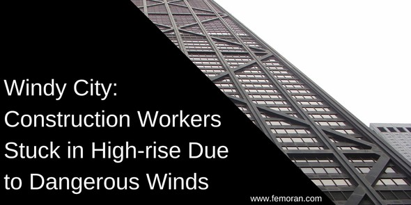 Windy City: Construction Workers Stuck in High rise to Dangerous Winds
