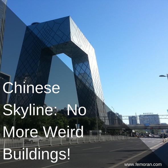 Chinese Skyline:  No More Weird Buildings | F.E. Moran