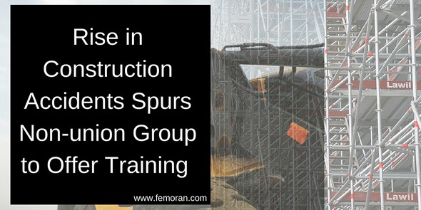 Rise in Construction Accidents Spurs Non-Union Group to Offer Construction Training | The Moran Group