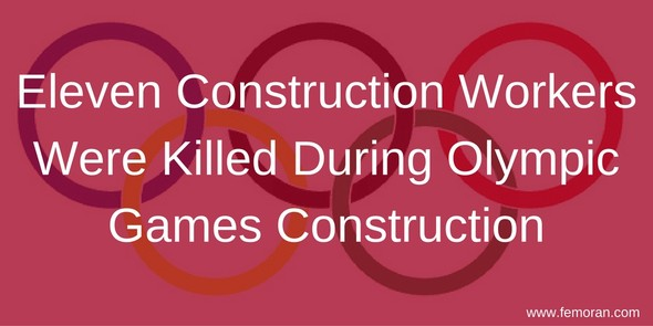 eleven construction workers killed in construction during Olympics