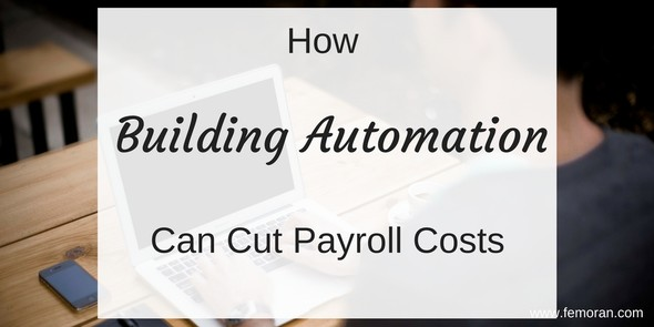 How Building Automation Can Cut Payroll Costs