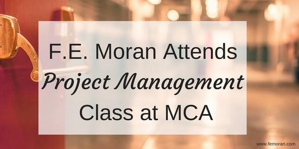 F.E. Moran MCA project management