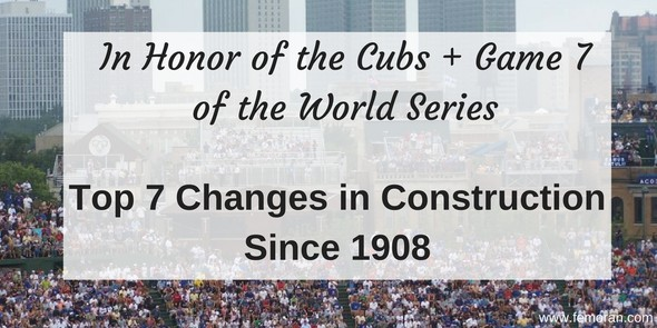Cubs World Series and Construction Evolution