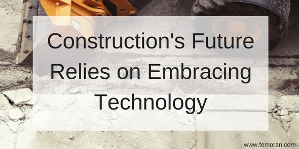 Constructions future relies on embracing technology