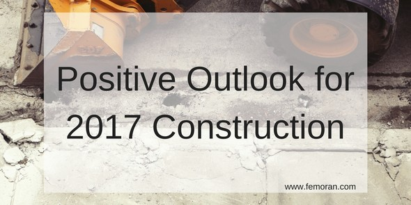 Positive Outlook for 2017 Construction