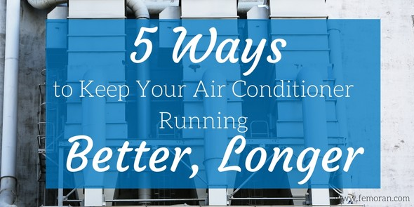 keep your air conditioner working better longer