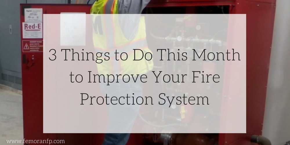 3 Things to Do This Month to Improve Your Fire Protection System.jpg