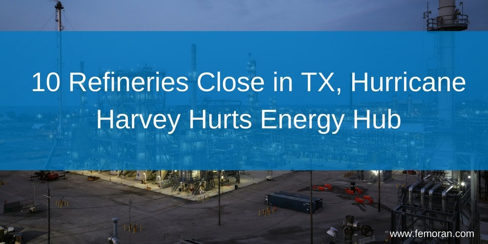 10 Refineries Close in TX, Hurricane Harvey Hurts Energy Hub.jpg