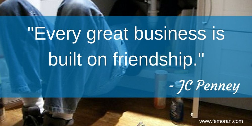 _Every great business is built on friendship._.jpg