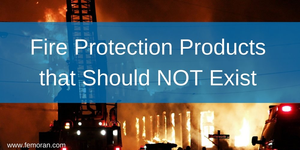 fire protection products that shouldn't exist.jpg