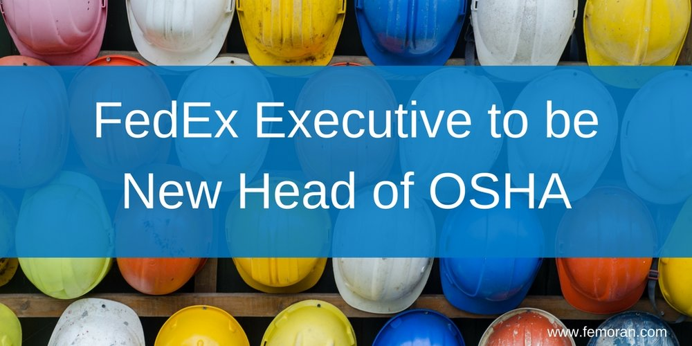 FedEx Executive to be New Head of OSHA.jpg