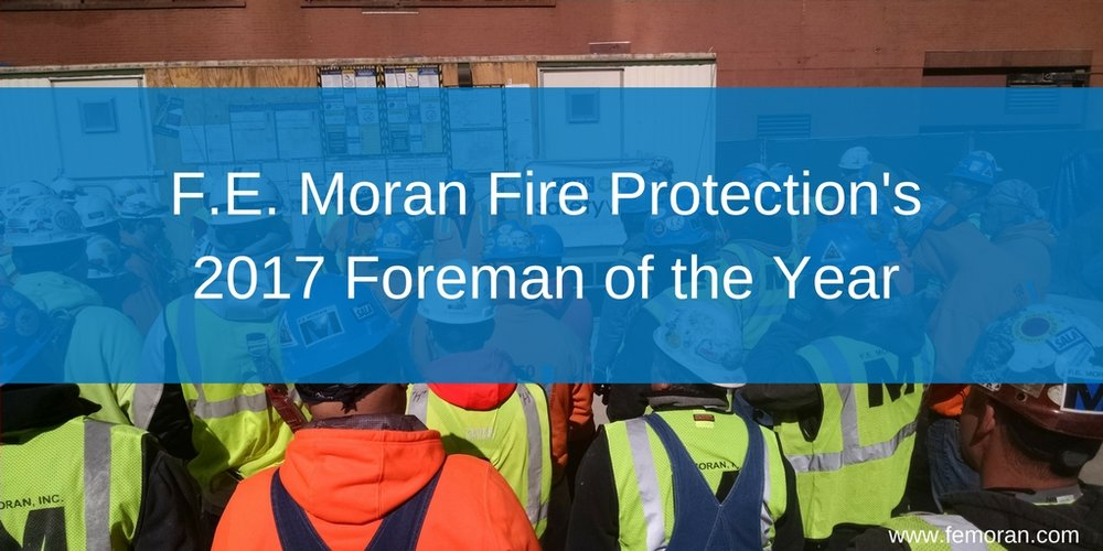 foreman of the year, F.E. Moran Fire Protection, construction safety.jpg