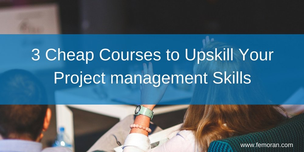 Project Managers Are You Looking To Upskill With An Online Course