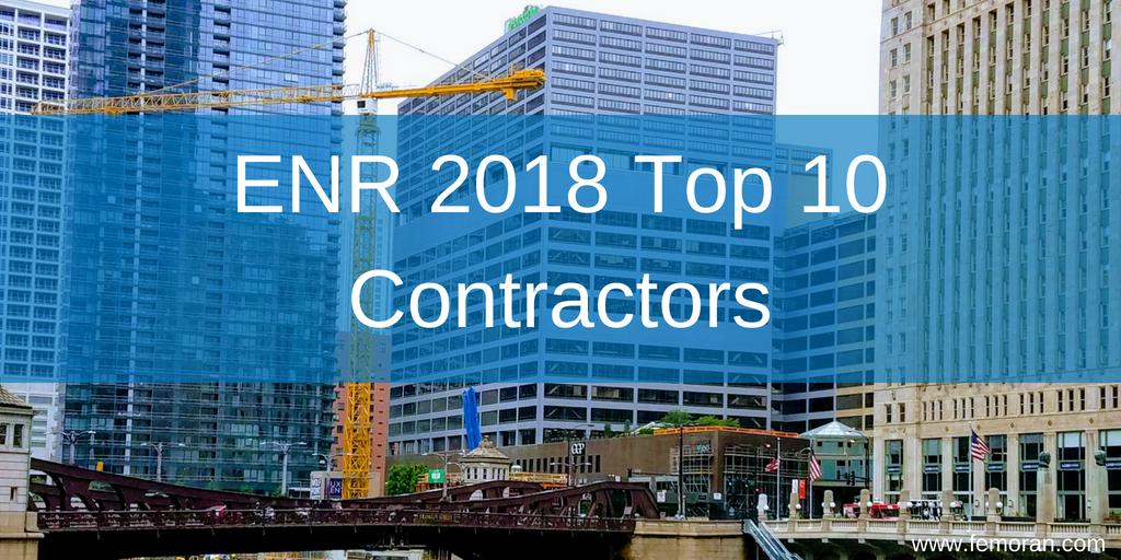 ENR 2018 Top 10 Contractors — F E  Moran