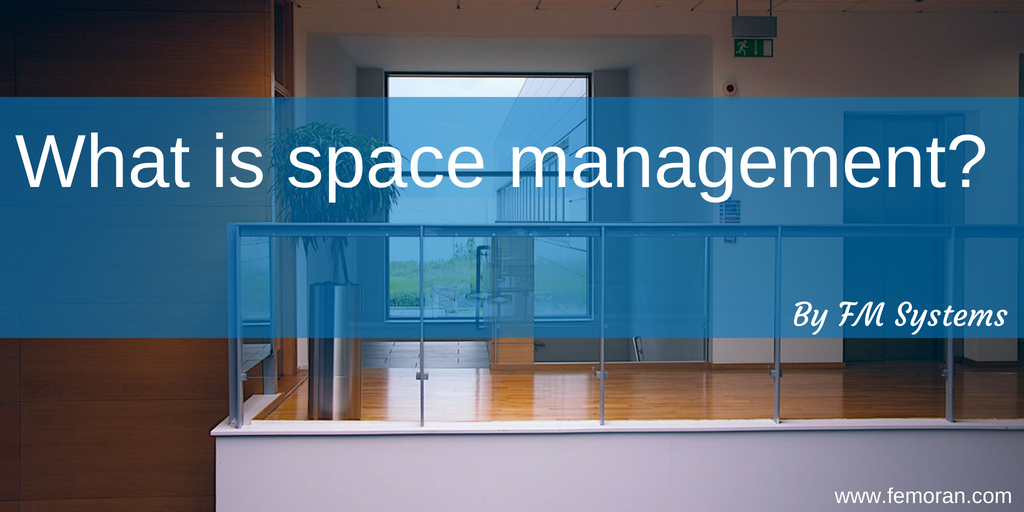 What Is Space Management Fm Systems F E Moran