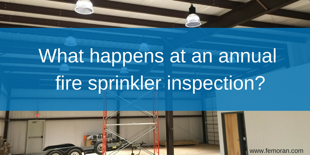 what happens at an annual fire sprinkler inspection  fe moran what happens at an annual fire sprinkler inspection