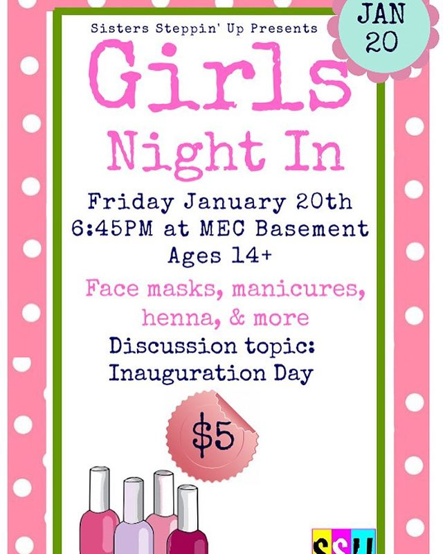This Friday Jan 20th! It's a Girls Night In for ages 14+. Join us for manicures, henna, and face masks plus a discussion topic on Inauguration Day! It costs $5! Hope to see you there! Registration link in our bio!