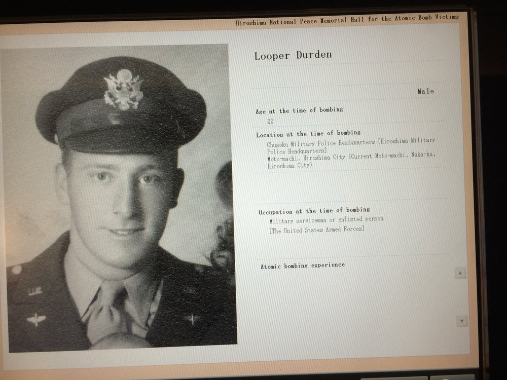 6 August, 1945 - Durden Looper was one of the American POWs who tragically lost his life on 6 August, 1946.Thanks to the efforts of Shigeaki Mori, his name is included in the list of deceased the Hiroshima National Park Memorial Hall for Atomic Bomb Victims.