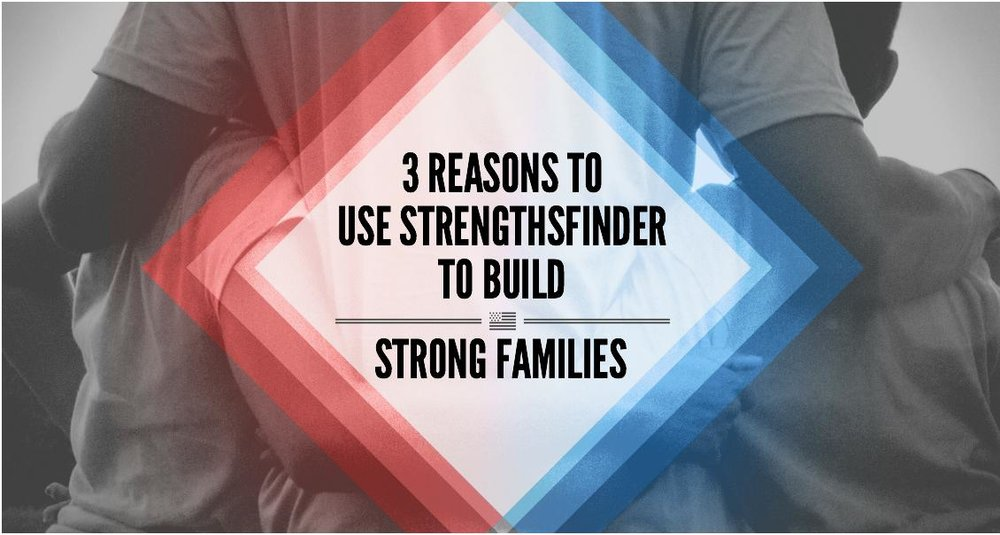 Using-StrengthsFinder-For-Stronger-Family-Relationships.jpg