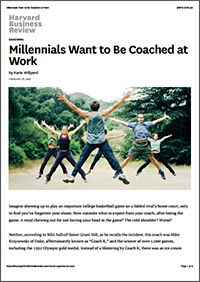 Millennials Want to Be Coached at Work (Harvard Business Review)