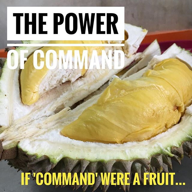 If Command were a fruit, I suspect it'd be none other than the durian ;) no other fruit elicits such a polarized reaction from people. You either love it or hate it. I personally belong to the former category: I've learned to appreciate the pungent, bittersweet richness of the 'King of Fruit' -- but I've also learned to appreciate the power of Command. In fact, I seem to be surrounded by people with this take-charge strength that brings clarity to teams and situations! :) . . . #gallup #cliftonstrengths #strengthsfinder  #strengthsquest #command