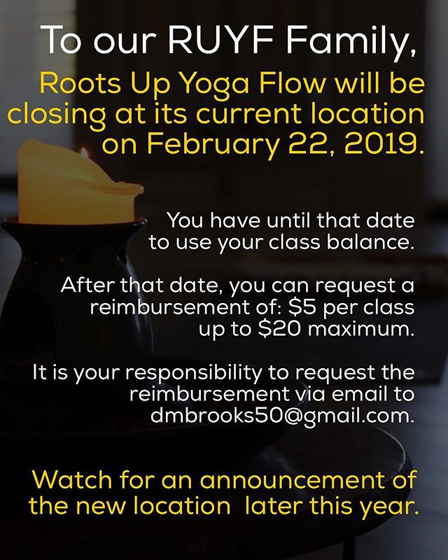 Roots Up Yoga Flow will be closing at its current location on February 22, 2019.  You have until that date to use your class balance. After that date, you can request a reimbursement of: $5 per class up to $20 maximum. It is your responsibility to request the reimbursement via email to dmbrooks50@gmail.com. Watch for an announcement of the new location  later this year. . . . #lemongrove #sdyoga  #yogacommunity #californiayoga #blackownedbusiness #sandiego