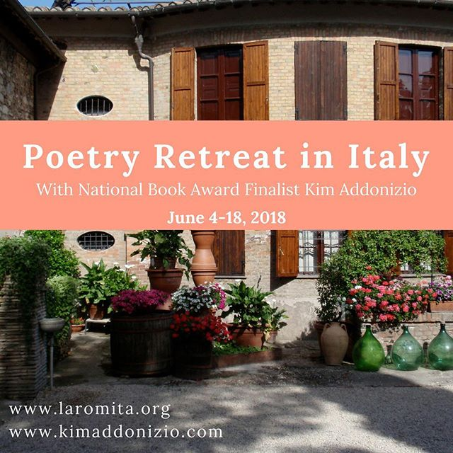 Calling all poets for this incredible two week workshop with Kim Addonizio in Umbria, Italy. Everything but airfare is included: Room, amazing food and wine, trips to surrounding towns and literary sites, and feedback. Once you are at La Romita, a former monastery in the Umbrian hills, there's nothing to do but read, write, and enjoy. Feel free to email Kim at addoniziokim@gmail.com with questions!
