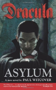 "DRACULA: ASYLUM   ""A suspenseful, enjoyable read, and a surprisingly deep one considering the subject. A welcome addition to the considerable body of literature devoted to that most memorable of vampires, Dracula.""  ―Skullring.org"