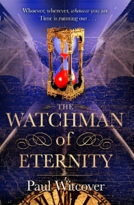 THE WATCHMAN OF ETERNITY    Book 2 of The Productions of Time   The mysteries of Daniel Quare's origins and his destiny are laid bare in this second installment of The Productions of Time.