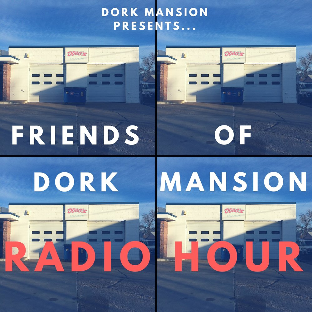 Welcome to the Friends of Dork Mansion Radio Hour! - This is a series of conversations with musicians and artists centered around their art, creative process, & experiences playing music in Denver, CO and around the country.First episode drops March 2018.