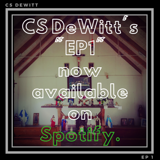 CS DeWitt's Debut EP is out now! - DeWitt's first solo effort, the harmony-rich