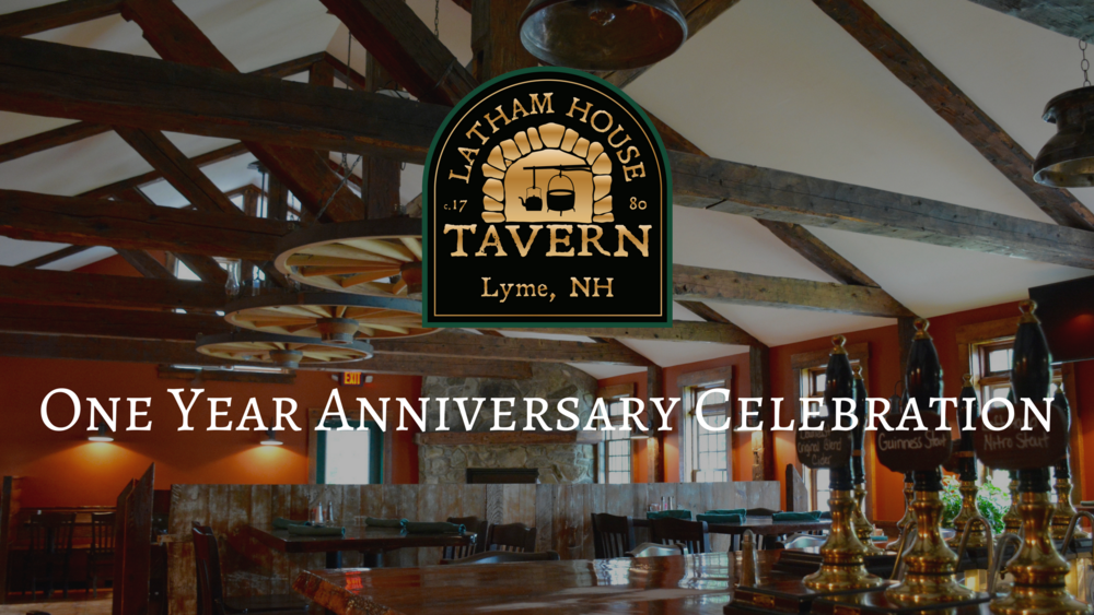 One Year Anniversary at the Latham House Tavern - Lyme, NH