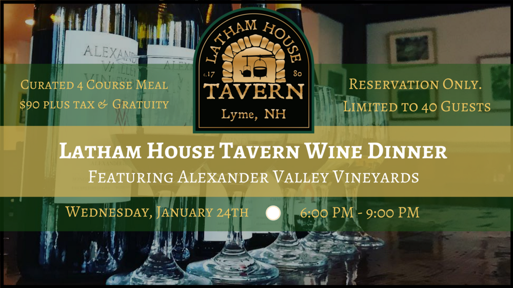 Latham House Tavern Wine Dinner featuring Alexander Valley Vineyards