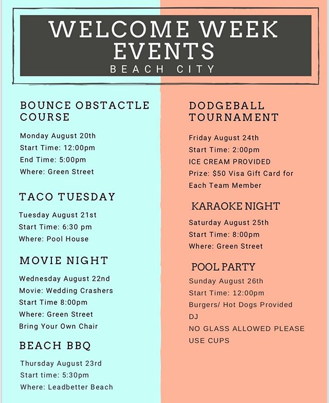 We are so excited for everyone to be moving in, we have a lot of fun activities for welcome week. Here is the schedule hope to see you all there!! 😎