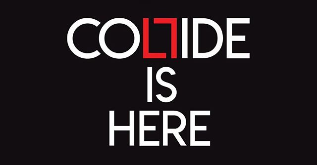 Use our hastag #collideishere for your photos so we can see them!