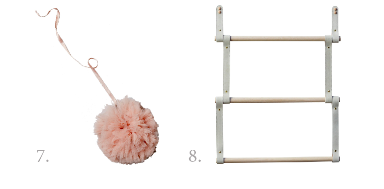 7. Tutu Du Monde pom pom, $19 (small);  www.tutudumonde.com . 8. H and G Designs suede ladder, $180;  www.handgdesigns.com .