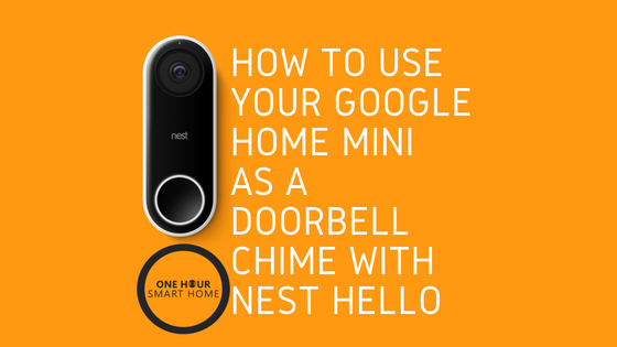 If I Don T Have An Existing Doorbell Chime Can I Still Use A Nest Hello Video Doorbell How Can I Get It To Ring Onehoursmarthome Com
