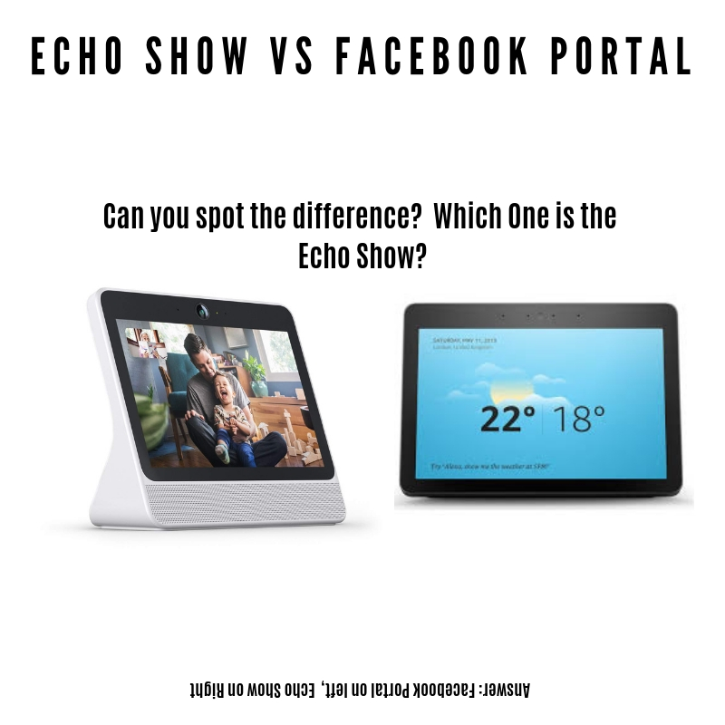 Facebook Portal vs Echo Show? Can you spot the difference?