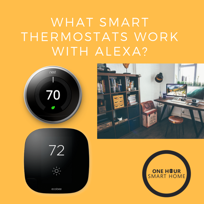 What Smart Thermostats Work With Alexa? : Nest Works With Alexa & Ecobee 4 Has Alexa Built In