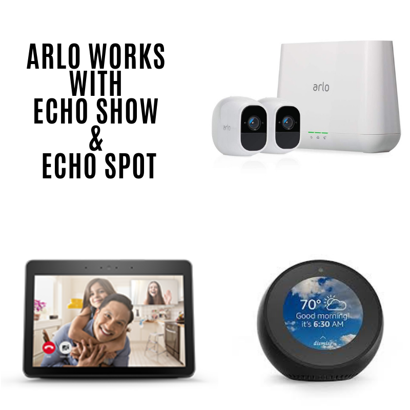 Does  Arlo  Work with Alexa? Yes, Arlo works with  Echo Show  &  Echo Dot .