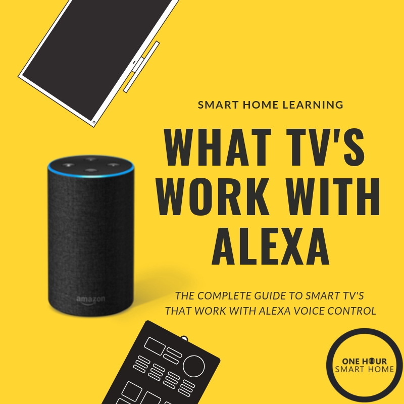 What TV's work with Alexa? — OneHourSmartHome com