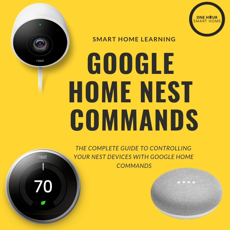 Google Home Nest Commands: The complete guide to all  nest smart home devices  that work with  google home .
