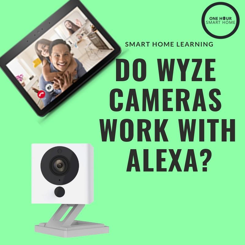Do Wyze cameras work with Alexa? — OneHourSmartHome com