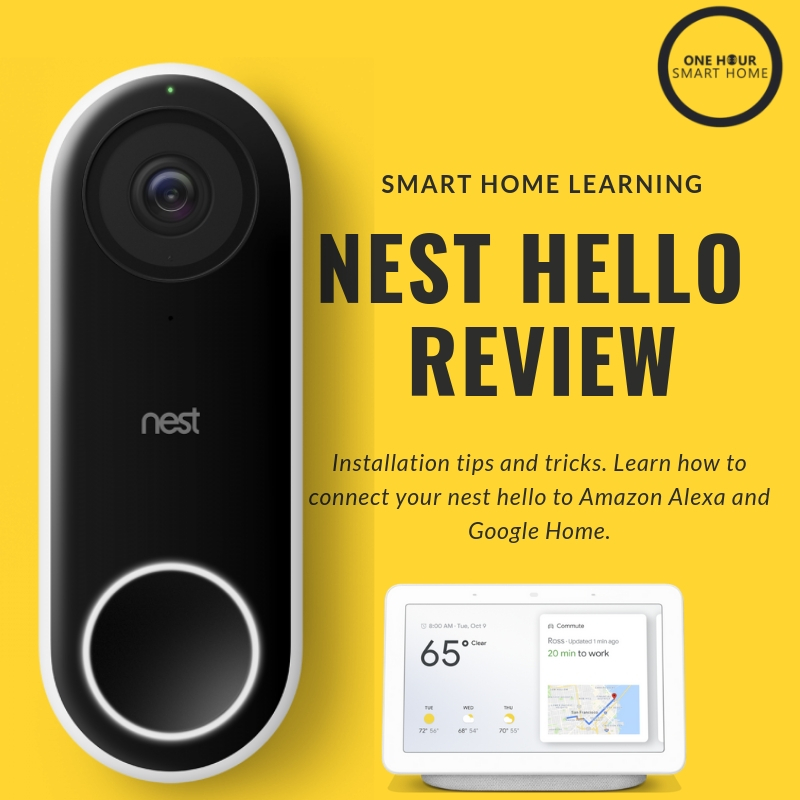 Nest Hello Review  & Installation Guide. We Teach you about the Nest Hello and How To Install the Nest Hello