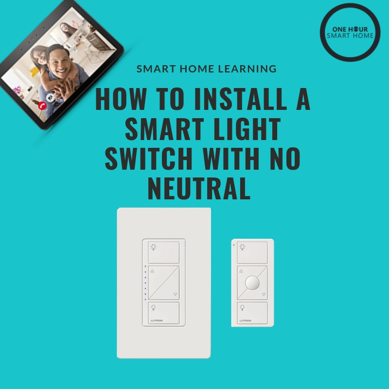 Smart Switch No Neutral — OneHourSmartHome.com on