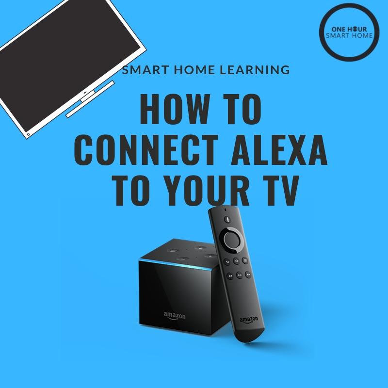 Connect Alexa To TV — OneHourSmartHome.com